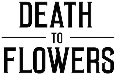Death to Flowers